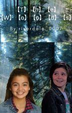 The Woods    A Bunk'd Fanfiction by riverdale_0007