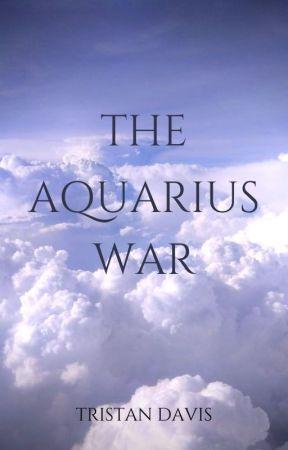 THE AQUARIUS WAR by aDashofSage