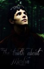 The Truth About Merlin by Merlinsimpala67