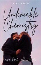 Undeniable Chemistry by Thingimajiga