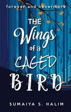 The Wings Of A Caged Bird | First Draft by pomalo_