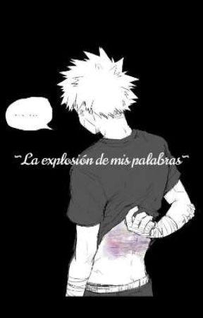 ~ La explosión de mis palabras ~ by El_Waffle