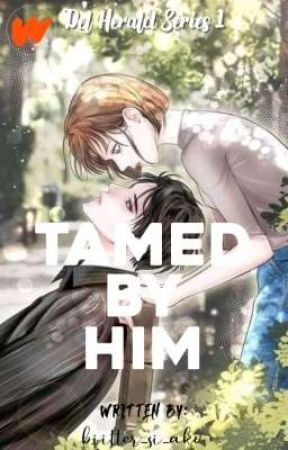 Tamed By Him (Del Herald Series 1) by biitter_si_ako
