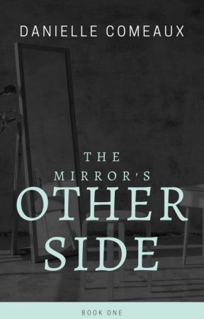 The Mirror's Other Side by daniellec904