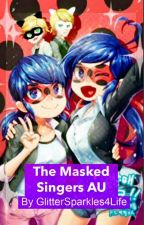 The Masked Singers AU by GlitterSparkles4Life