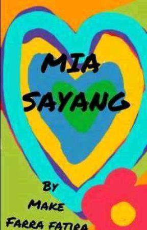 Mia Sayang Dan Tunangan Lak... . by MAKEFARAFATIRA