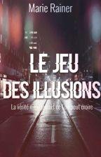 Le Jeu des Illusions par Marie_Rainer