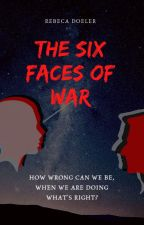 The Six Faces of War by Rebeca_Doeler
