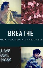 BREATHE (Manan)  by mananstarflies