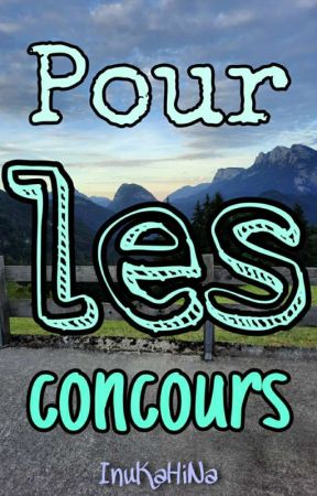 Pour les concours by InuKaHiNa