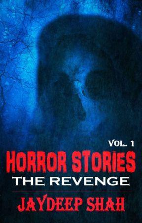 The Revenge (Horror Stories #1) || Excerpt by imjaydeepshah