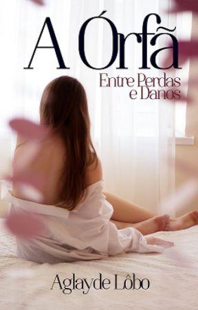 A Órfã - Entre Perdas e Danos by Aglayde
