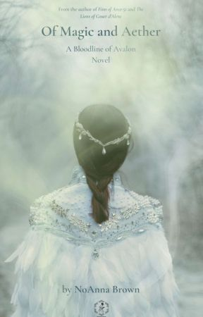 Of Magic and Aether: A Bloodline Of Avalon Novel (The Avalon Universe) by thematiccuteness90