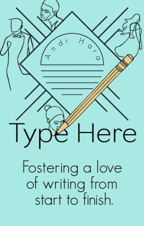 Type Here by annie1loves1you