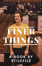 Finer Things // h.s. by stilefile