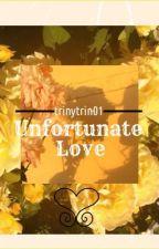 Unfortunate love  by trinytrin01