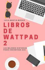 Los mejores libros de Wattpad PARTE 2 de LaiiMM