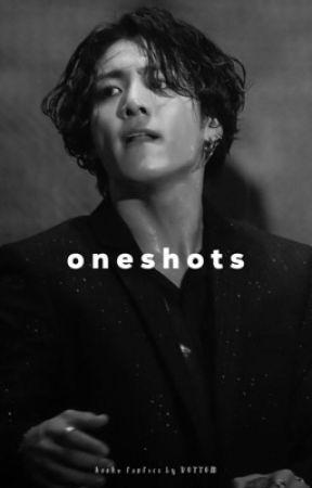 oneshots  by vantesvcr
