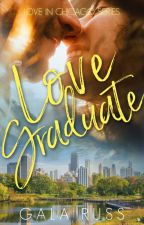 Love Graduate (Completed) by GalaRu57