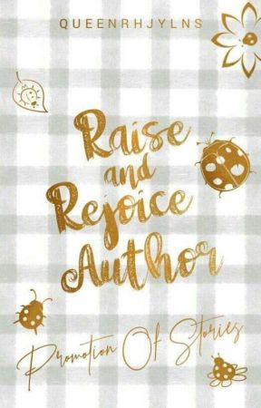Raise and Rejoice, Author by queenrhjylns