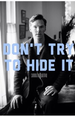 Don't Try To Hide It by sxmmieftw
