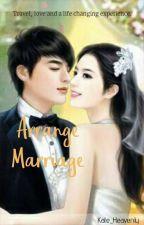 Arrange Marriage by Kate_Heavenly