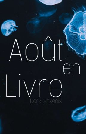 Août en Livre  by DarkPhoenix1104