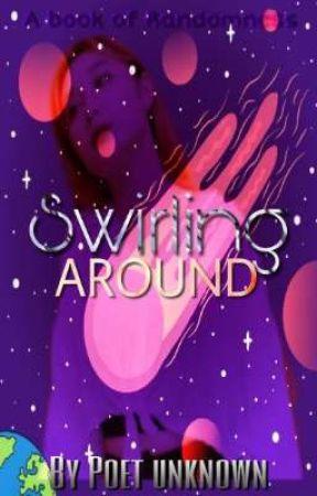 Swirling Around by stillthe_me