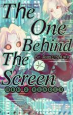 The One Behind The Screen (BEN Drowned x Reader) by CreaKai
