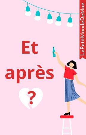 Et après ? by LePetitMondeDeMae