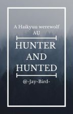 Hunter and Hunted by J_Tries_To_Write