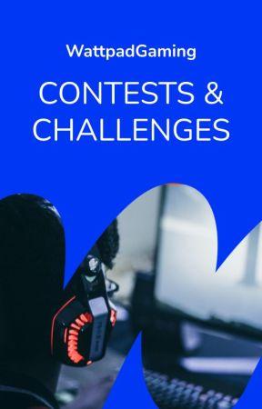 WattpadGaming: Contests & Challenges by WattpadGaming