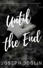 Until the End ~ A Dransy Fic by CretinComedianator