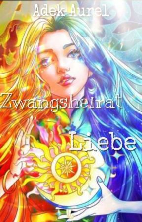 Zwangsheirat Liebe by lidyasoviawati
