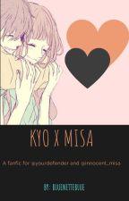 Kyo x Misa Oneshots by RedBlossomBlue