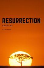 RESURRECTION by Jesse_Annan_