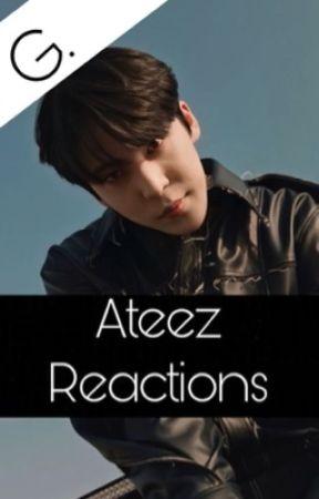 Ateez Reactions  by Queen-Rubin