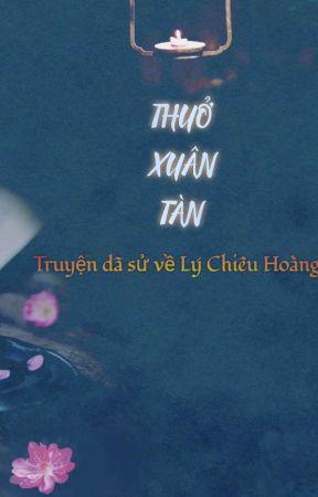 (Dã sử) Thuở xuân tàn [Lý Chiêu Hoàng, Trần Thái Tông, Lê Tần] by BiButBong