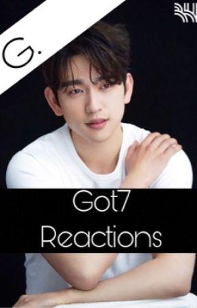 Got7 Reactions  by Queen-Rubin