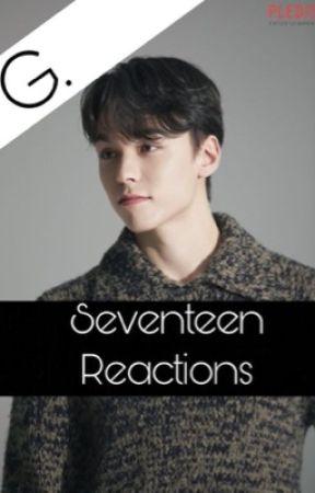 Seventeen Reactions  by Queen-Rubin