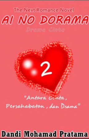 Ai No Dorama 02 - Antara Cinta dan Persahabatan by Dandi_MP