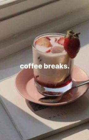 coffee breaks. by bellflowers_