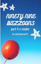 ninety-nine balloons  (part 4 x reader) by Cactusperson12
