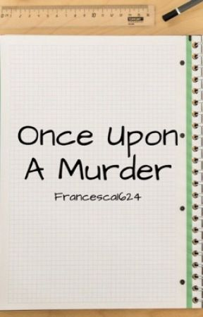 Once Upon A Murder by francesca1624
