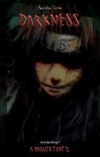 Darkness - Naruto Fanfic [REWRITTEN VERSION] by TTitchy