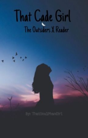 That Cade Girl (The Outsiders X Reader) by ThatOne1PhanGirl