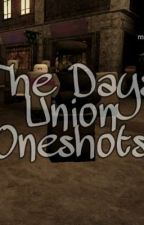 The Days Union Oneshots by cynicalstn