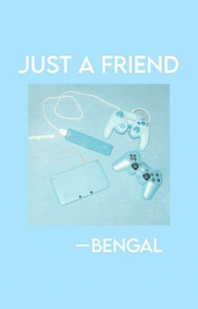 [3] Just A Friend-[On Going] by bengaluwuu