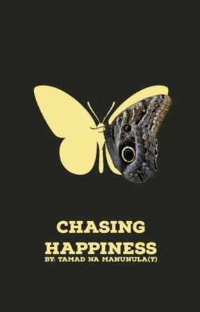 Chasing Happiness by BrianaVenus