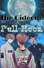 THE GIDEONS: BEFORE THE FULL MOON by AbreezyAleezy